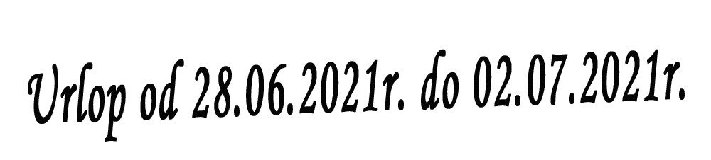 Urlop od 28.06.2021 do 02.07.2021q
